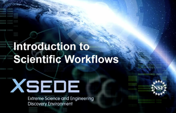 Introduction to Scientific Workflows – XSEDE Campus Champions presentation