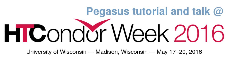 Pegasus @ HTCondor Week 2016