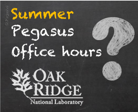 Summer Pegasus Office Hours @ ORNL